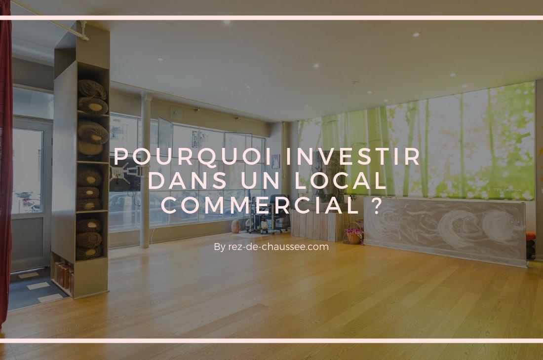 Pourquoi investir dans un local commercial ?