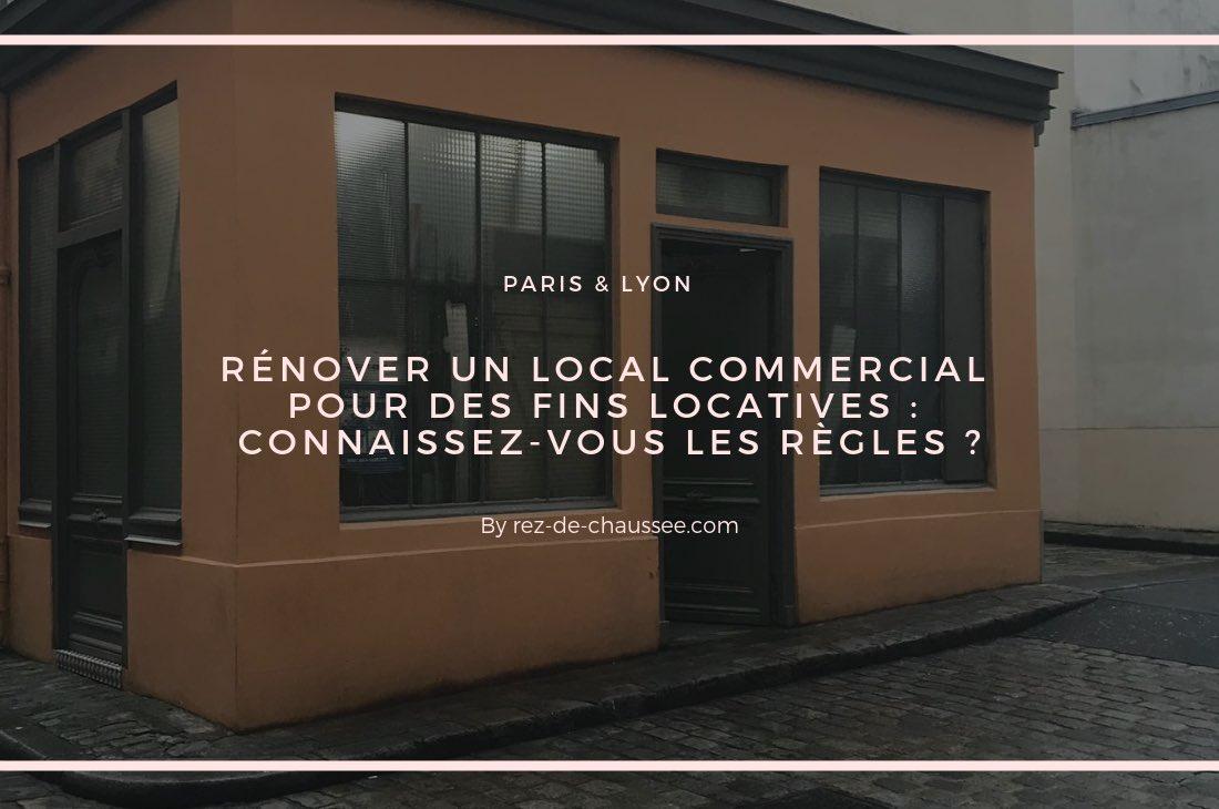 Rénover un local commercial pour des fins locatives : connaissez-vous les règles ?