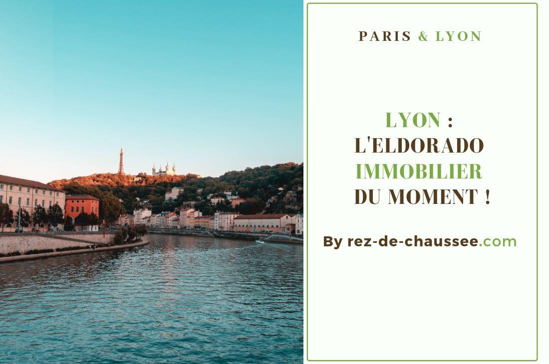 Lyon : l'eldorado immobilier du moment !